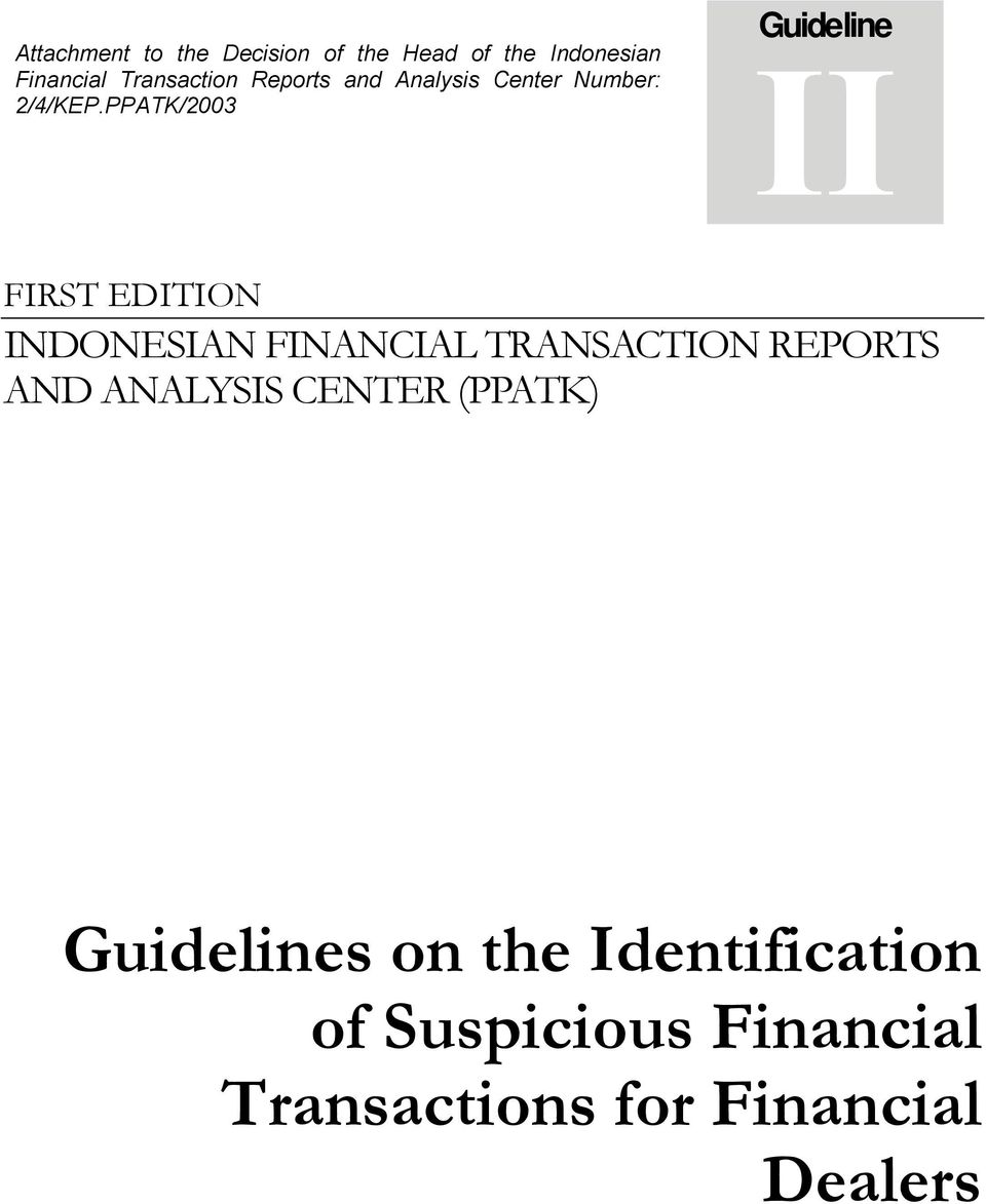 PPATK/2003 Guideline II FIRST EDITION INDONESIAN FINANCIAL TRANSACTION REPORTS
