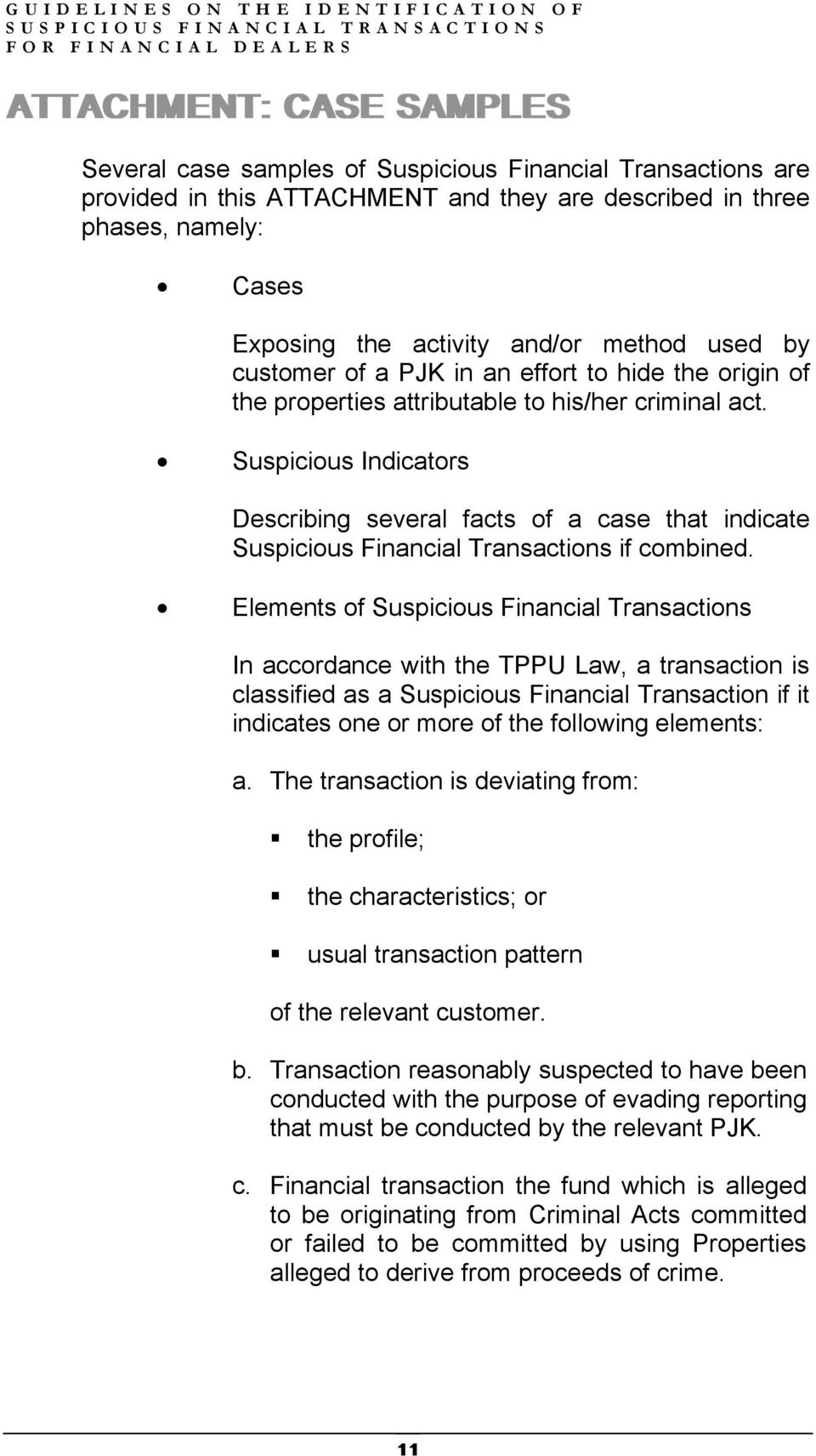 Suspicious Indicators Describing several facts of a case that indicate Suspicious Financial Transactions if combined.