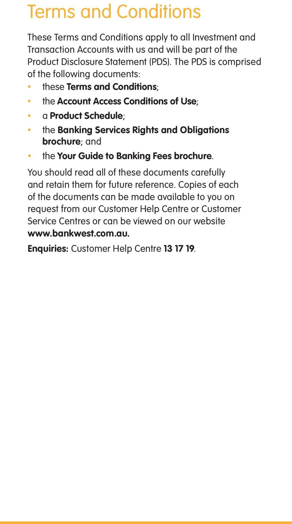 Obligations brochure; and the Your Guide to Banking Fees brochure. You should read all of these documents carefully and retain them for future reference.