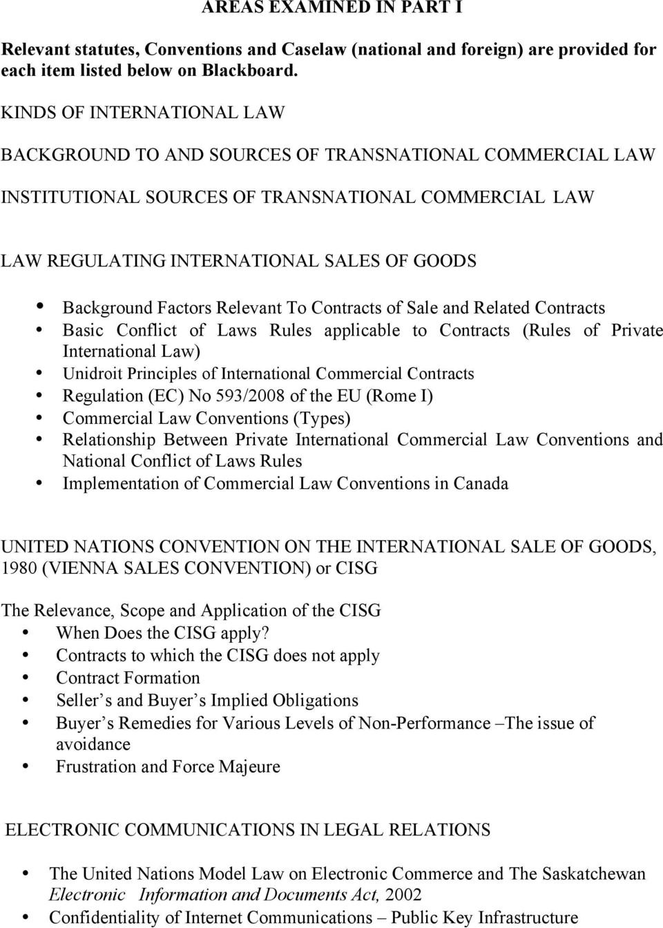 Factors Relevant To Contracts of Sale and Related Contracts Basic Conflict of Laws Rules applicable to Contracts (Rules of Private International Law) Unidroit Principles of International Commercial