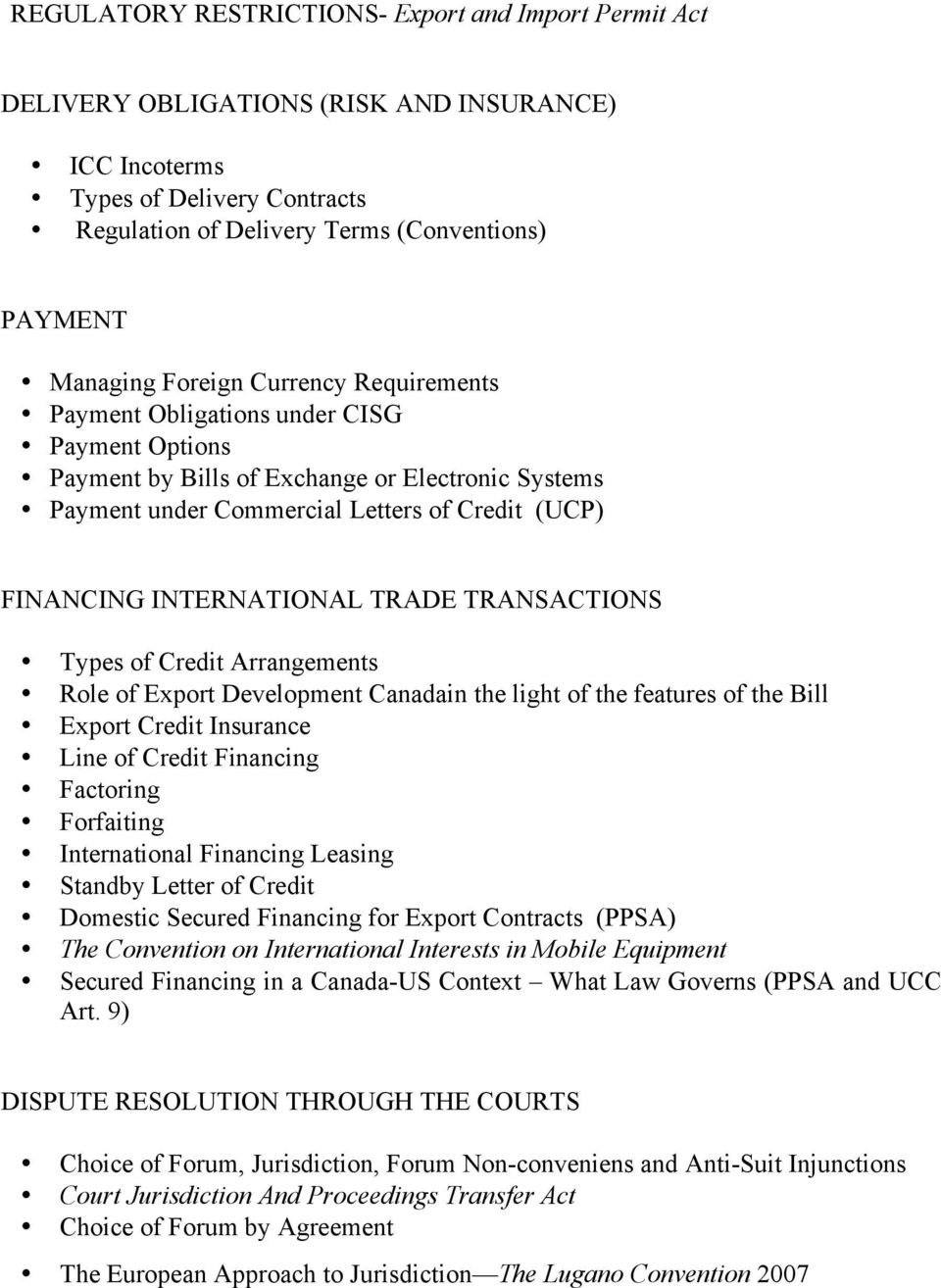 INTERNATIONAL TRADE TRANSACTIONS Types of Credit Arrangements Role of Export Development Canadain the light of the features of the Bill Export Credit Insurance Line of Credit Financing Factoring