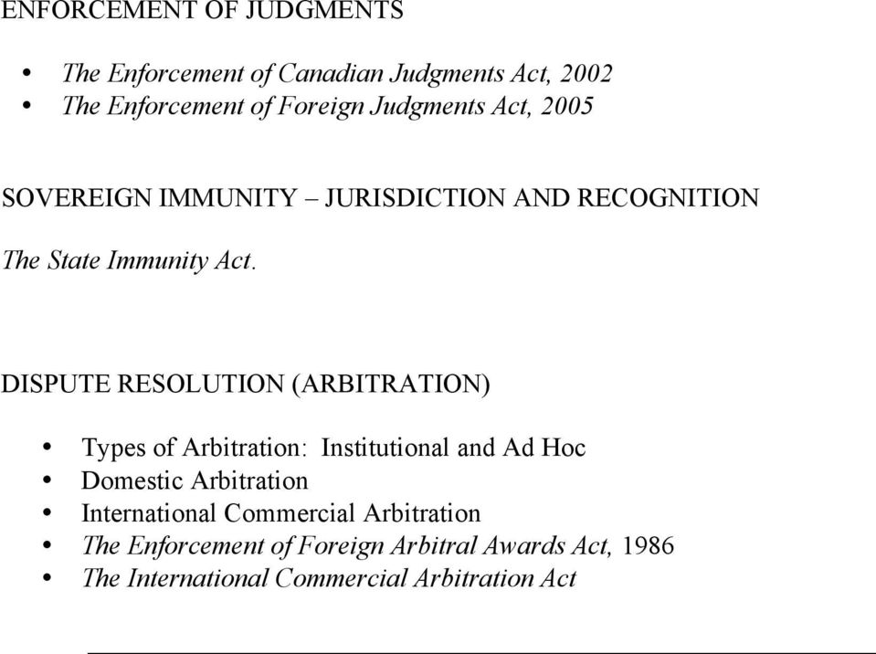 DISPUTE RESOLUTION (ARBITRATION) Types of Arbitration: Institutional and Ad Hoc Domestic Arbitration