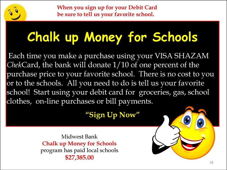 the purchase price to your favorite school. There is no cost to you or to the schools.