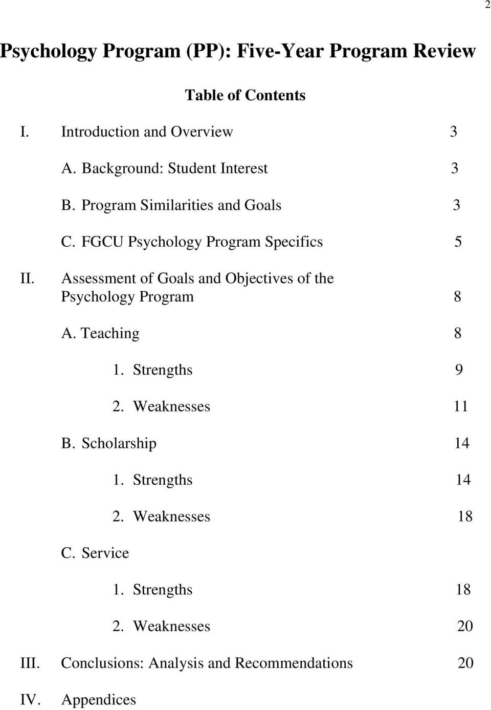 Assessment of Goals and Objectives of the Psychology Program 8 A. Teaching 8 1. Strengths 9 2. Weaknesses 11 B.