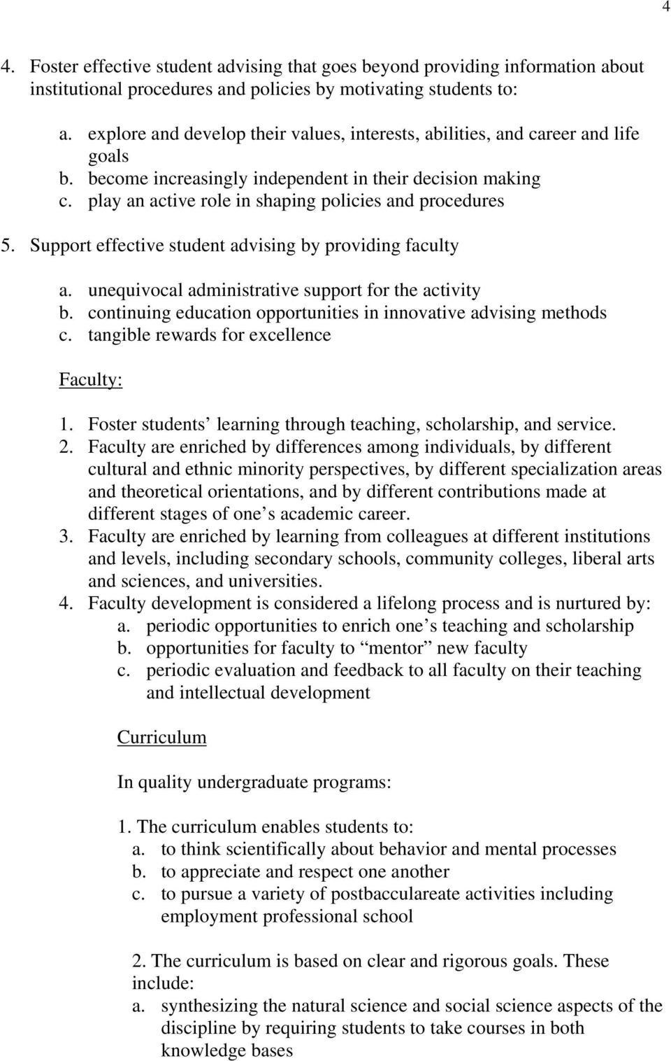 play an active role in shaping policies and procedures 5. Support effective student advising by providing faculty a. unequivocal administrative support for the activity b.