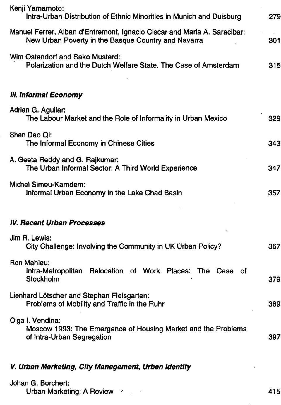 Aguilar: The Labour Market and the Role of Informality in Urban Mexico 329 Shen Dao Qi: The Informal Economy in Chinese Cities 343 A. Geeta Reddy and G.
