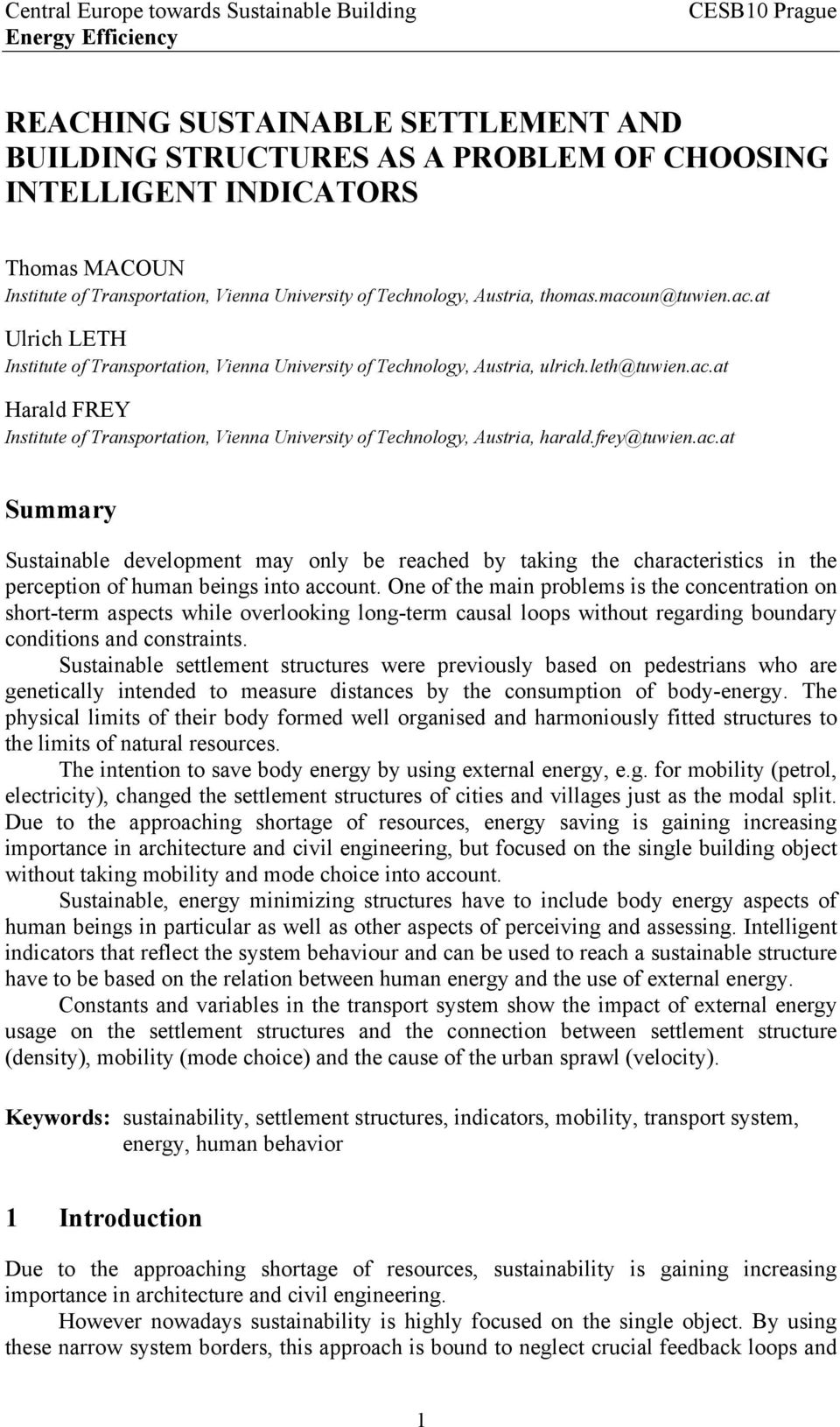 frey@tuwien.ac.at Summary Sustainable development may only be reached by taking the characteristics in the perception of human beings into account.