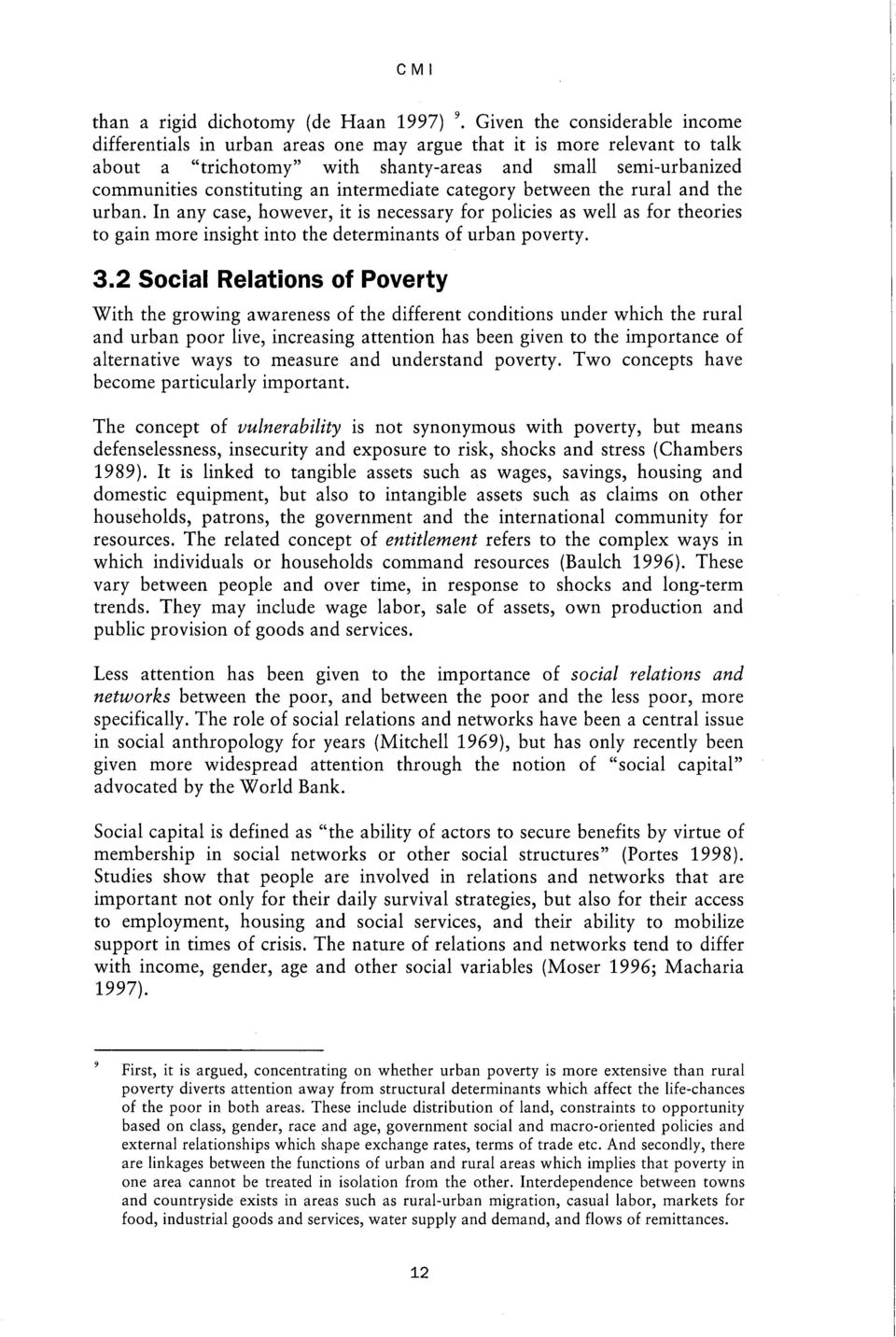intermediate category between the rural and the urban. In any case, however, it is necessary for policies as well as for theories to gain more insight into the determinants of urban poverty. 3.