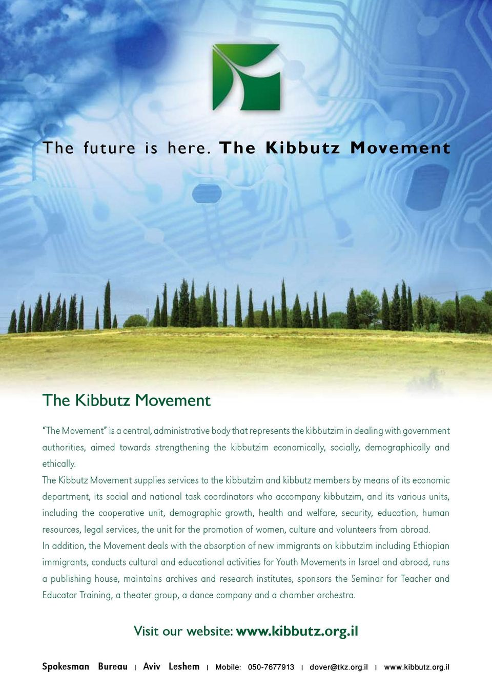kibbutzim economically, socially, demographically and ethically.
