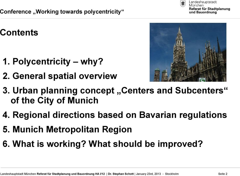 Munich 4. Regional directions based on Bavarian regulations 5.