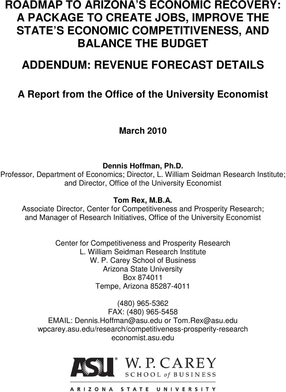 William Seidman Research Institute; and Director, Office of the University Economist Tom Rex, M.B.A.