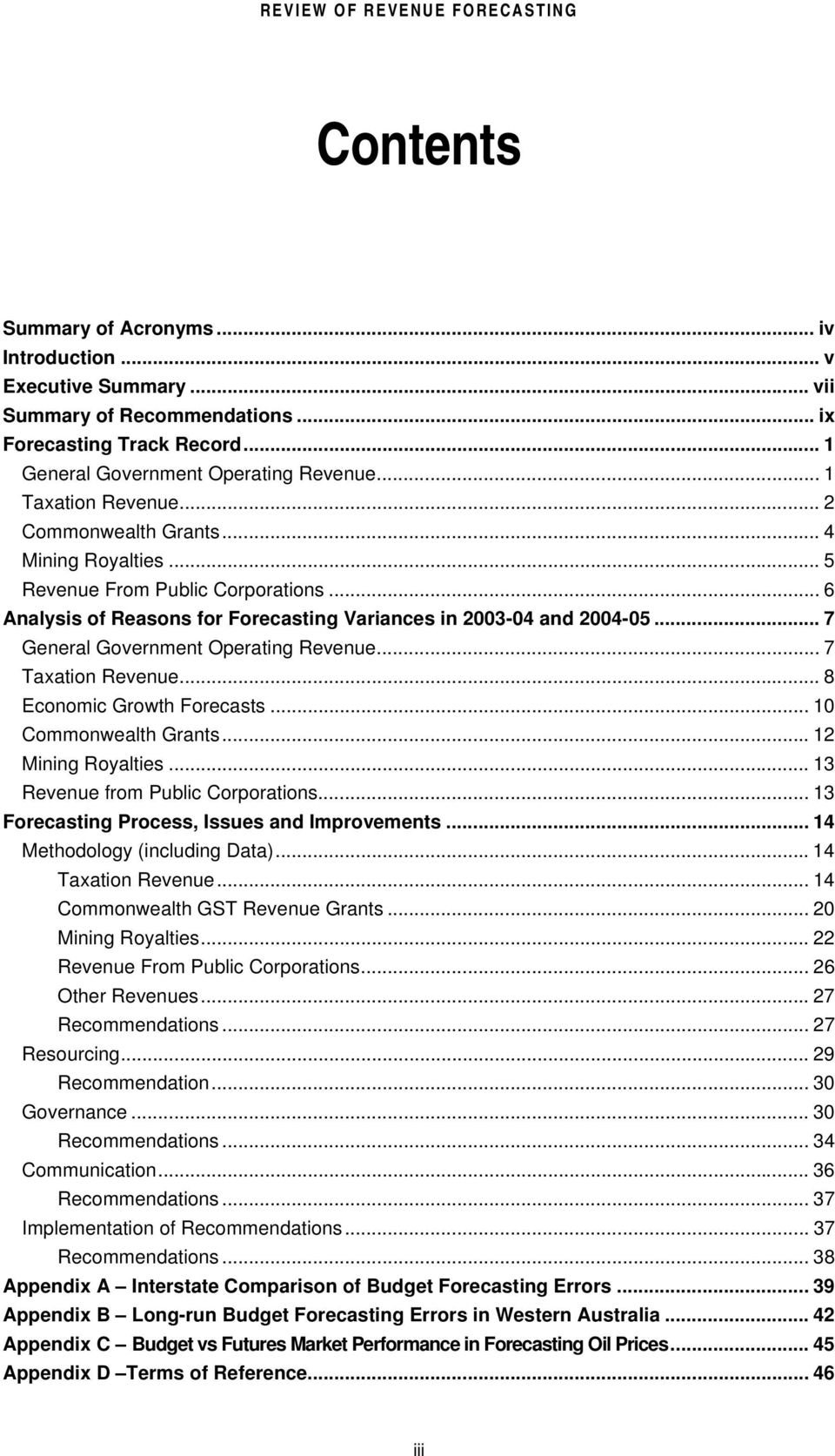 .. 7 Taxation Revenue... 8 Economic Growth Forecasts... 10 Commonwealth Grants... 12 Mining Royalties... 13 Revenue from Public Corporations... 13 Forecasting Process, Issues and Improvements.
