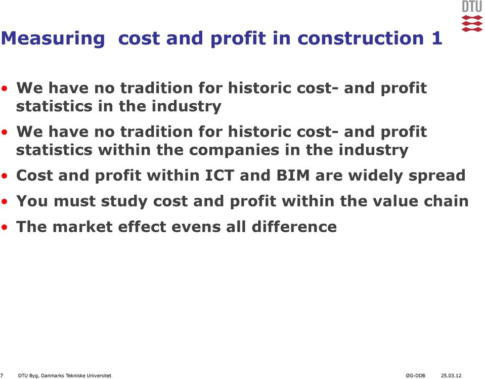 companies in the industry Cost and profit within ICT and BIM are widely spread You must study cost