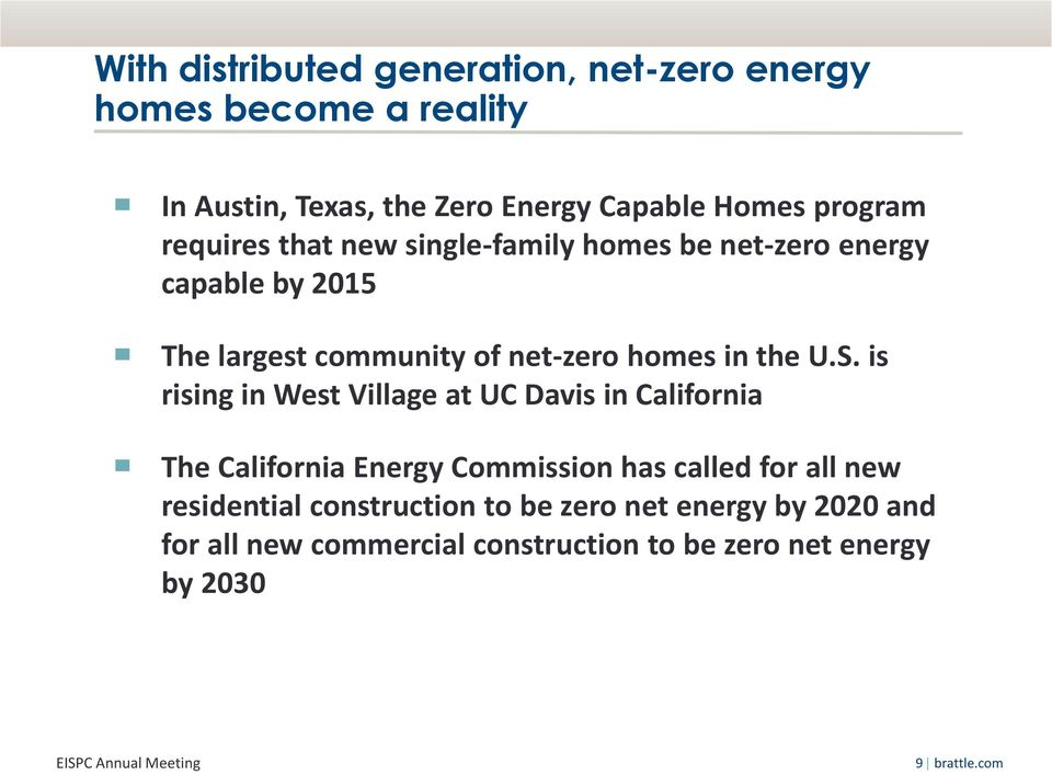 is rising in West Village at UC Davis in California The California Energy Commission has called for all new residential