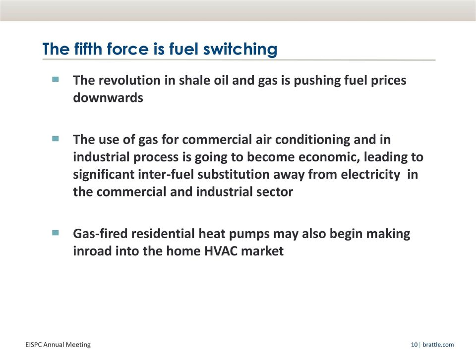 leading to significant inter-fuel substitution away from electricity in the commercial and industrial