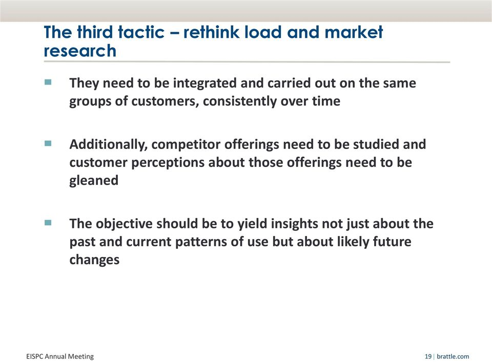 and customer perceptions about those offerings need to be gleaned The objective should be to yield