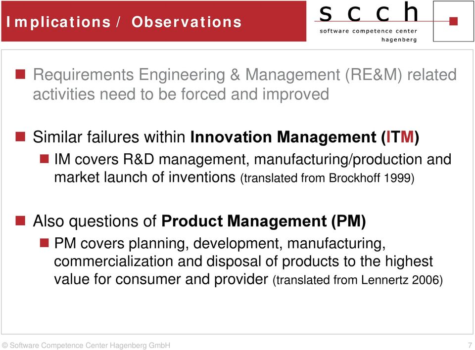 inventions (translated from Brockhoff 1999) Also questions of Product Management (PM) PM covers planning, development,