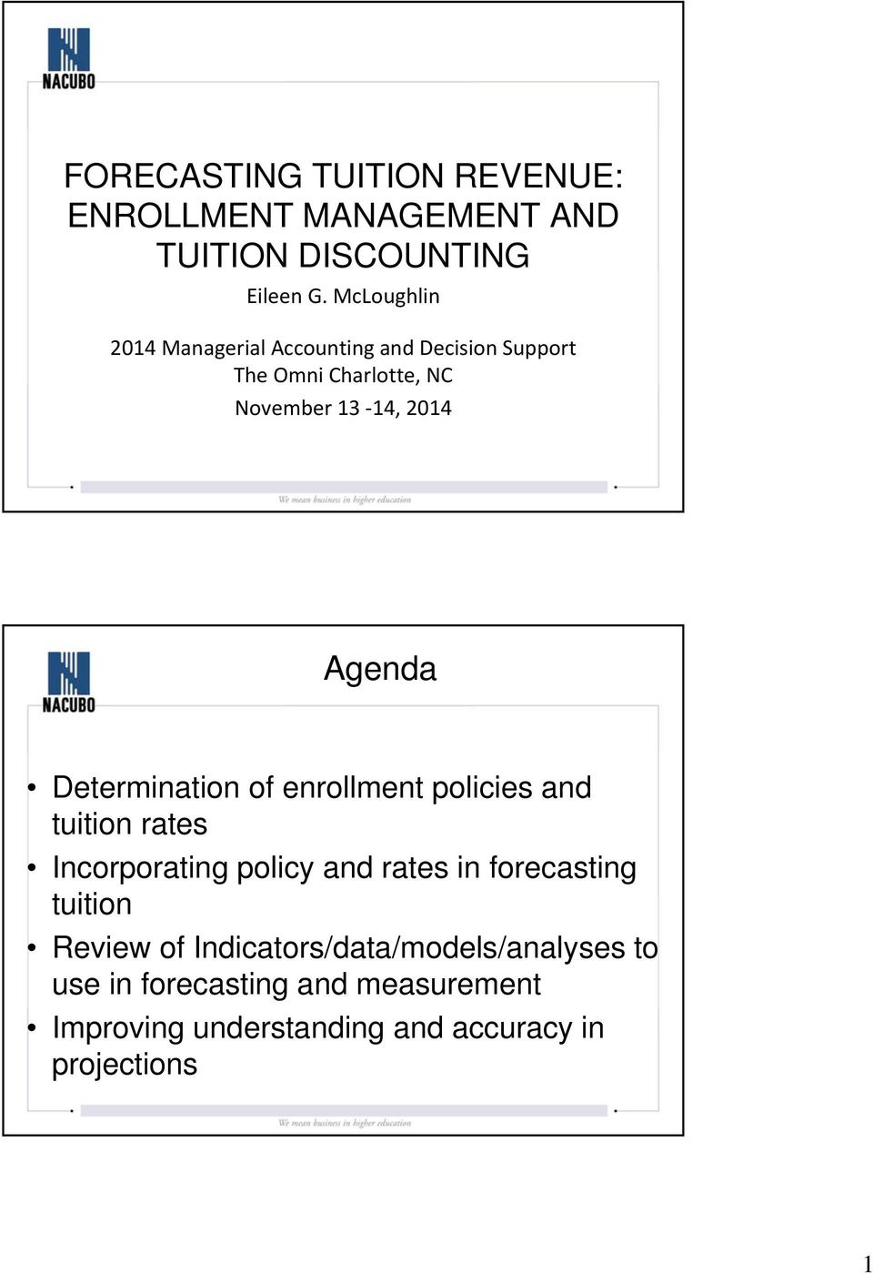 Determination of enrollment policies and tuition rates Incorporating policy and rates in forecasting tuition