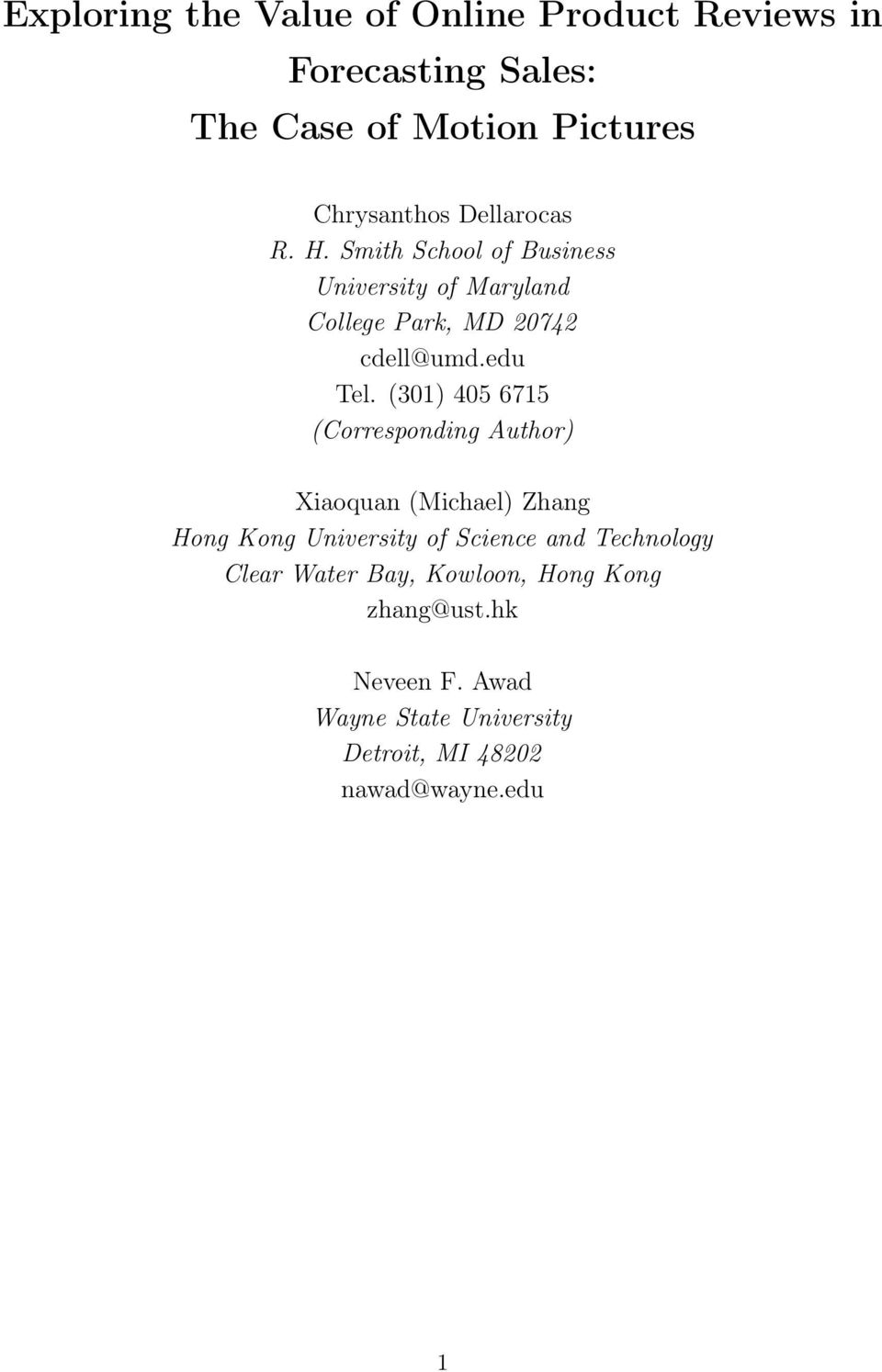 (301) 405 6715 (Corresponding Author) Xiaoquan (Michael) Zhang Hong Kong University of Science and Technology