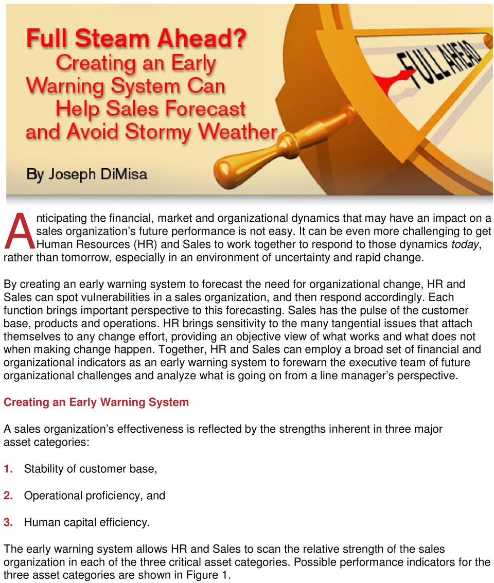 change. By creating an early warning system to forecast the need for organizational change, HR and Sales can spot vulnerabilities in a sales organization, and then respond accordingly.