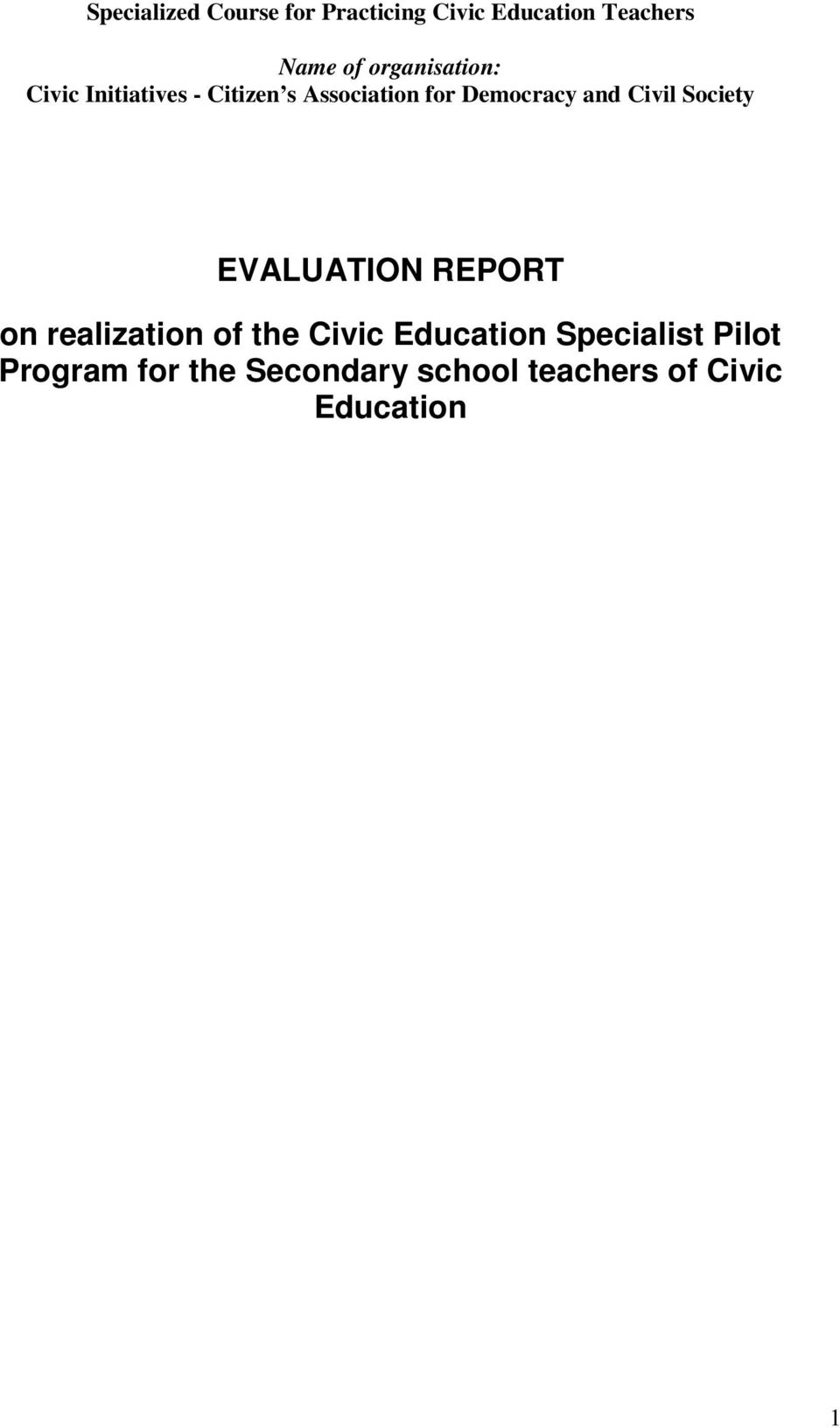 and Civil Society EVALUATION REPORT on realization of the Civic