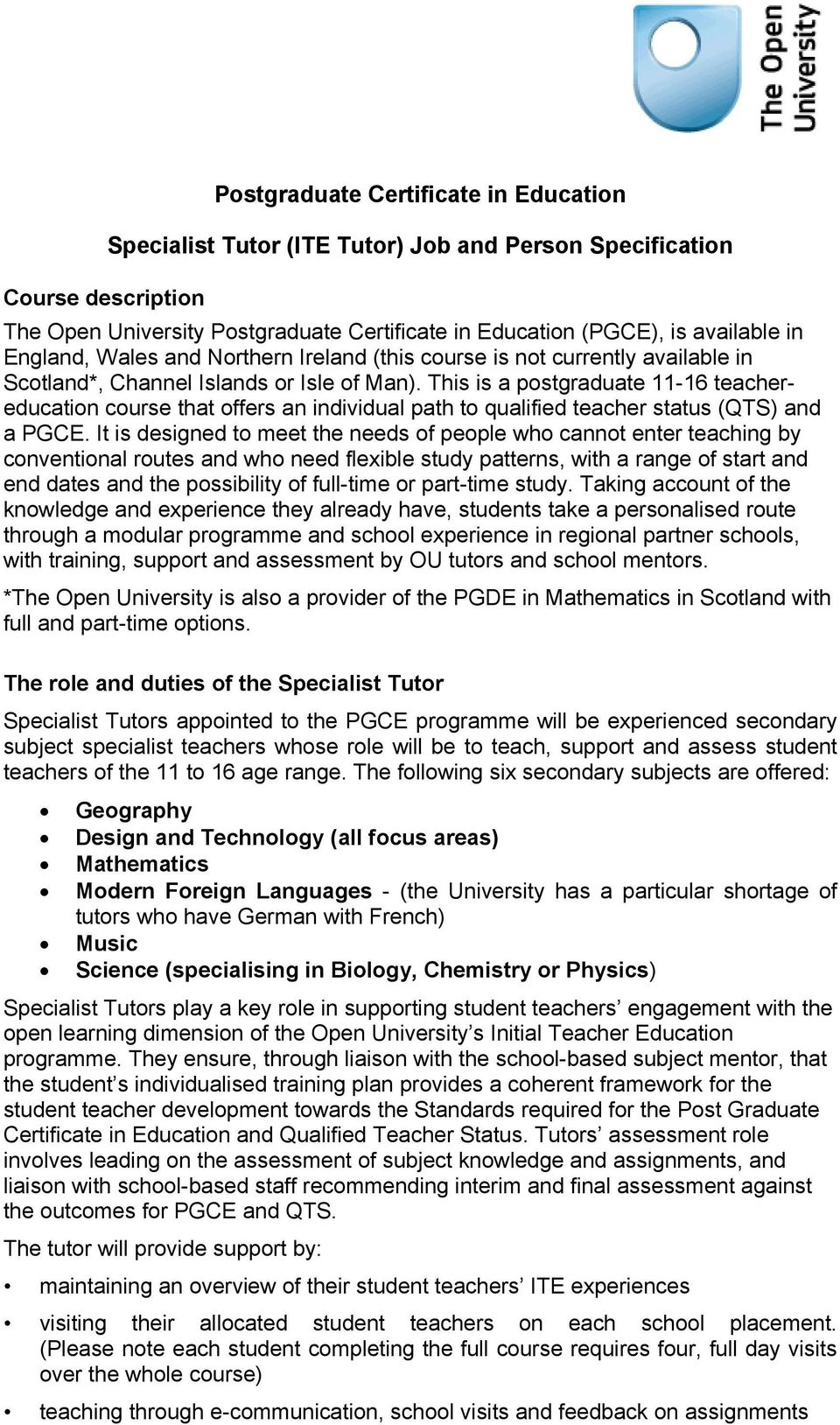 This is a postgraduate 11-16 teachereducation course that offers an individual path to qualified teacher status (QTS) and a PGCE.