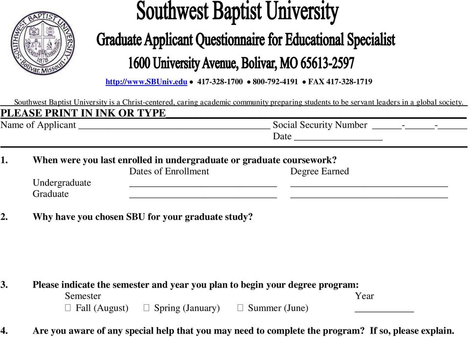 society. PLEASE PRINT IN INK OR TYPE Name of Applicant Social Security Number - - Date 1. When were you last enrolled in undergraduate or graduate coursework?