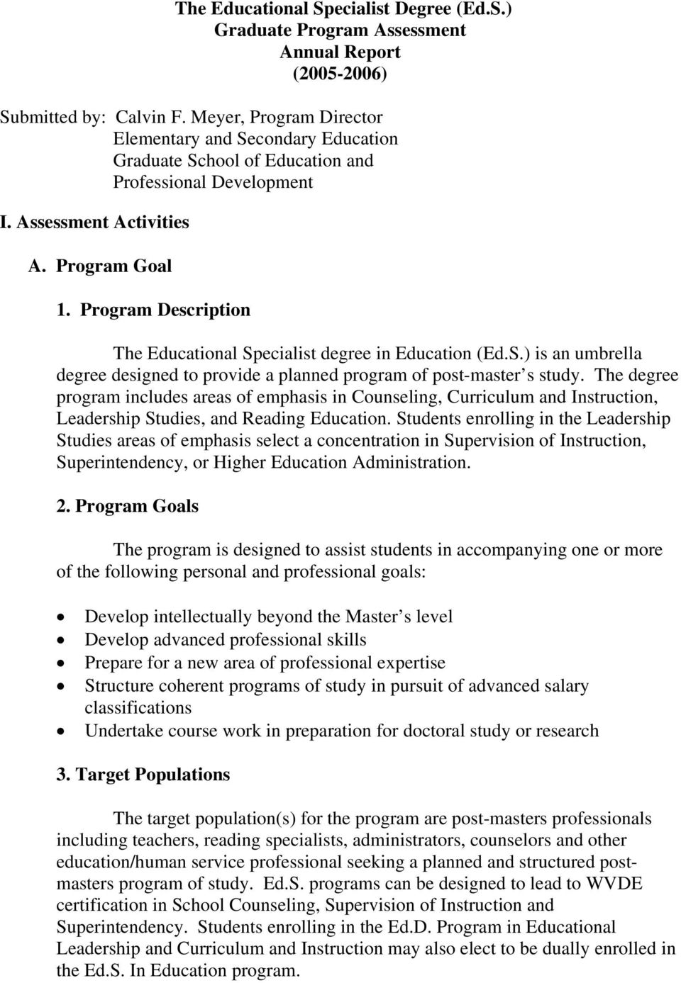 Program Description The Educational Specialist degree in Education (Ed.S.) is an umbrella degree designed to provide a planned program of post-master s study.