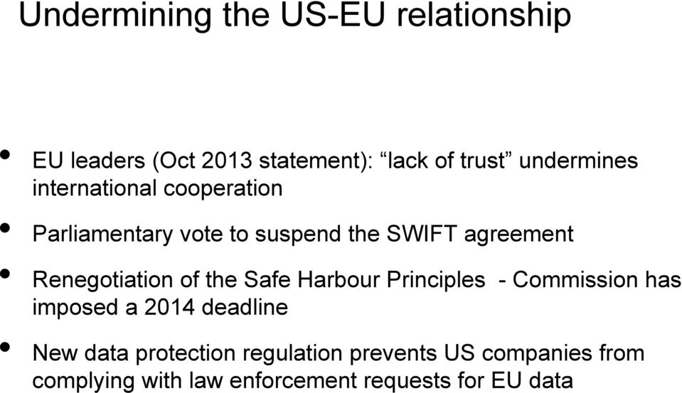 Renegotiation of the Safe Harbour Principles - Commission has imposed a 2014 deadline New
