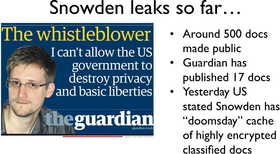 docs Yesterday US stated Snowden has