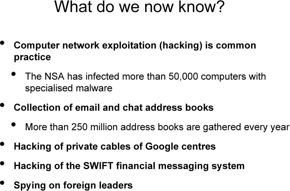 50,000 computers with specialised malware Collection of email and chat address books More