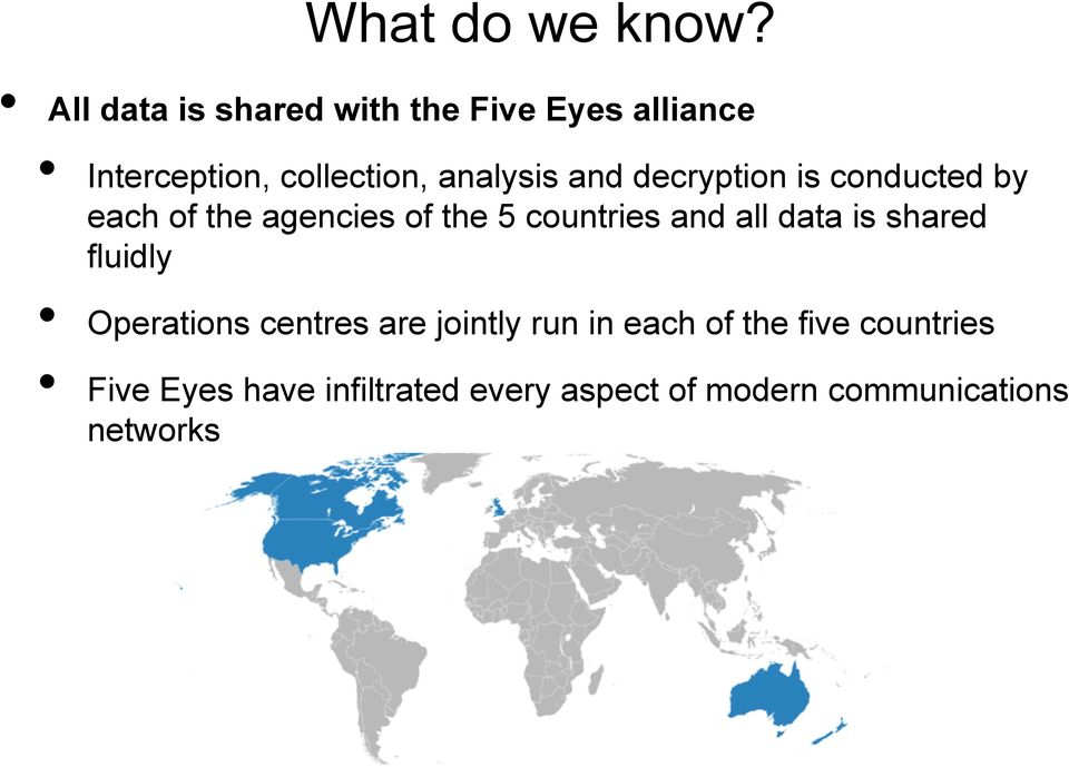 and decryption is conducted by each of the agencies of the 5 countries and all data