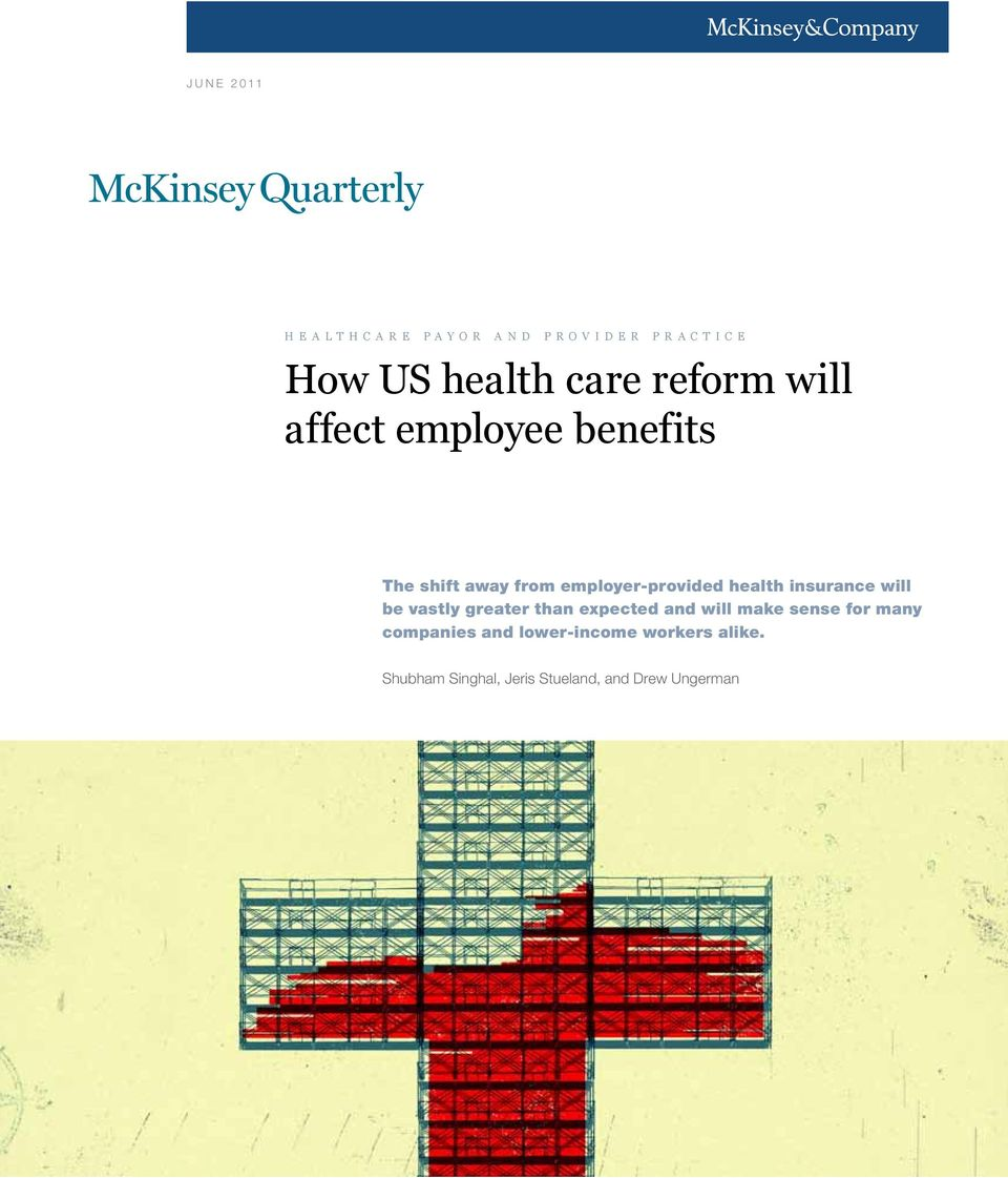 employer-provided health insurance will be vastly greater than expected and will make