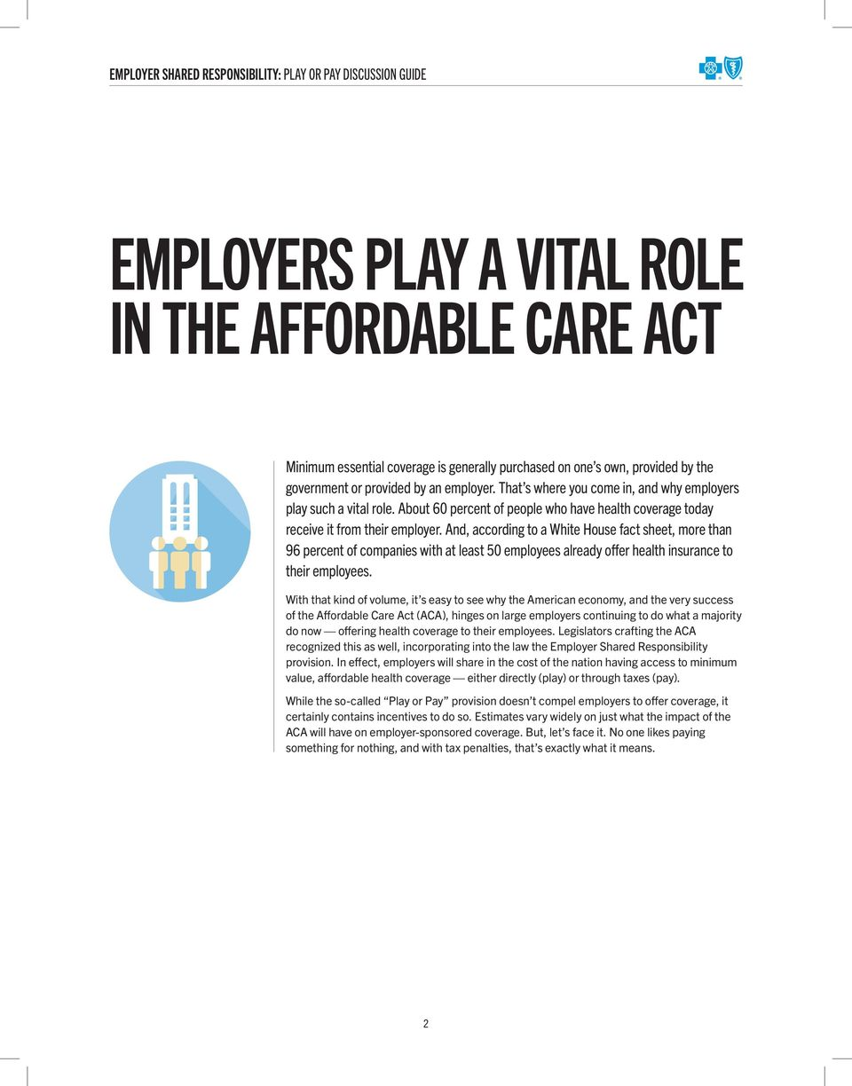 And, according to a White House fact sheet, more than 96 percent of companies with at least 50 employees already offer health insurance to their employees.