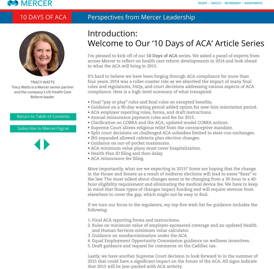 TRACY WATTS Tracy Watts is a Mercer senior partner and the company s US Health Care Reform leader. It s hard to believe we have been forging through ACA compliance for more than four years.