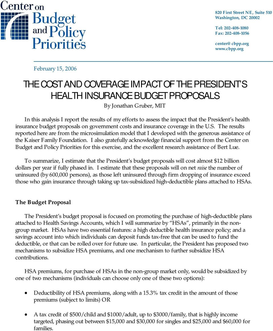org February 15, 2006 THE COST AND COVERAGE IMPACT OF THE PRESIDENT S HEALTH INSURANCE BUDGET PROPOSALS By Jonathan Gruber, MIT In this analysis I report the results of my efforts to assess the