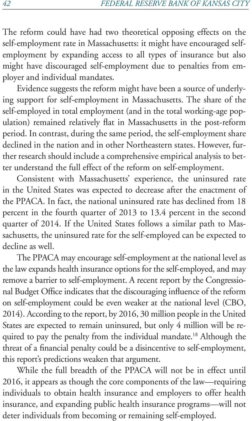 Evidence suggests the reform might have been a source of underlying support for self-employment in Massachusetts.