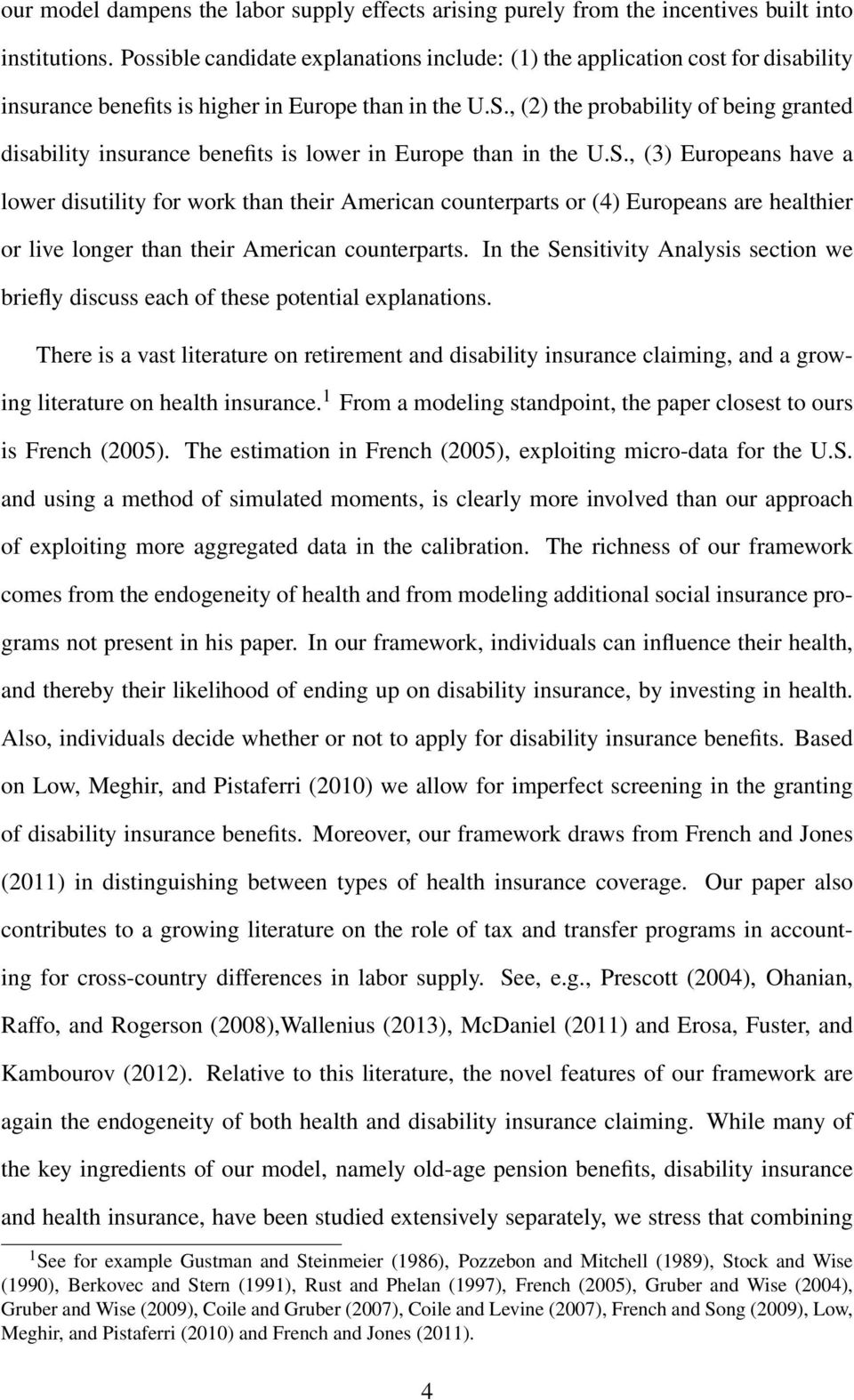 , (2) the probability of being granted disability insurance benefits is lower in Europe than in the U.S.