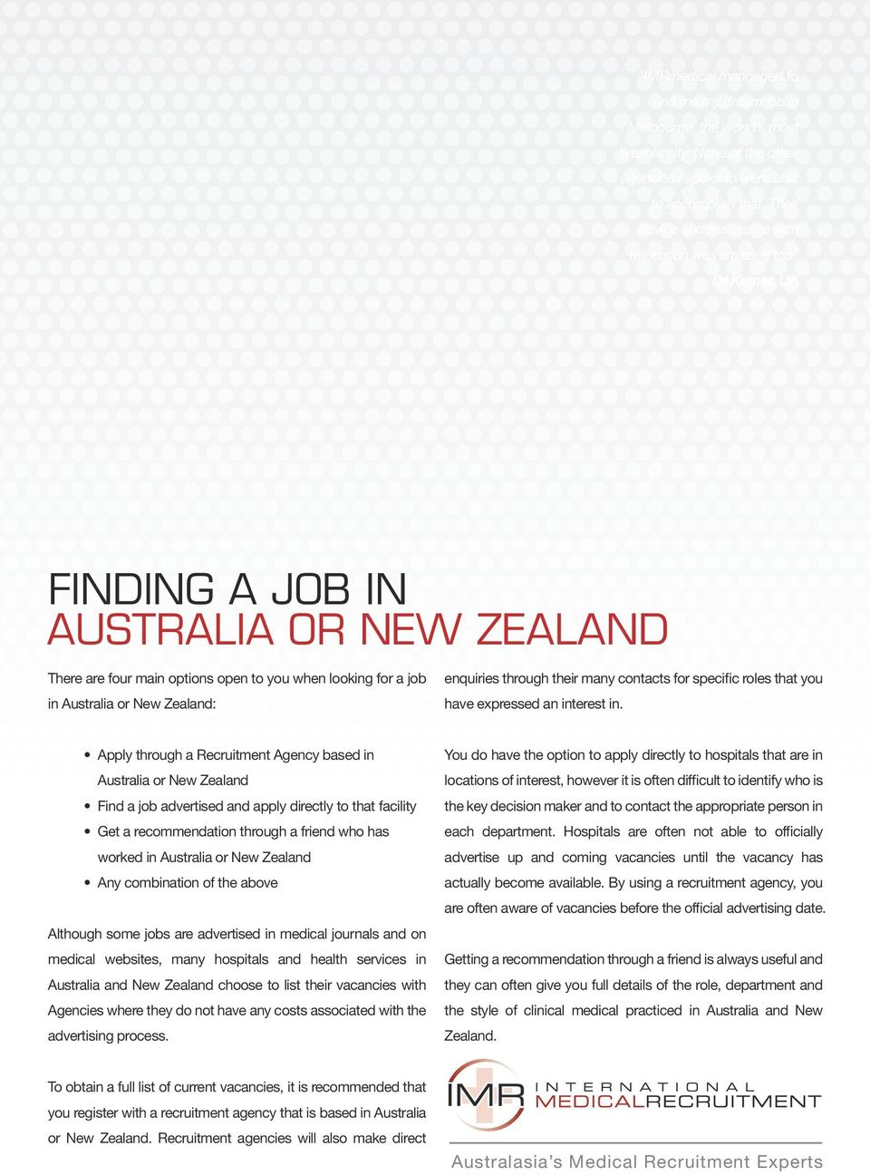 Zealand: enquiries through their many contacts for specific roles that you have expressed an interest in.
