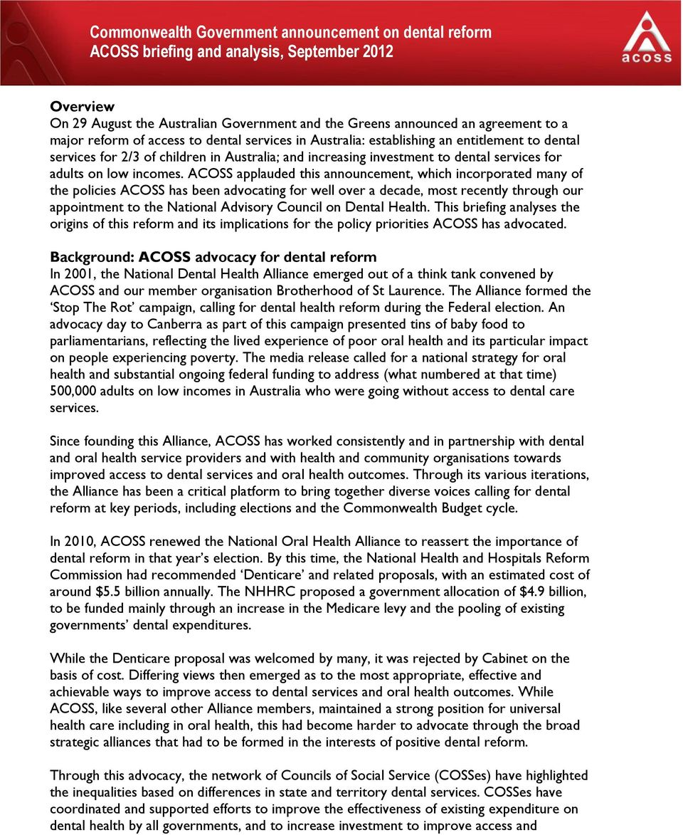 ACOSS applauded this announcement, which incorporated many of the policies ACOSS has been advocating for well over a decade, most recently through our appointment to the National Advisory Council on