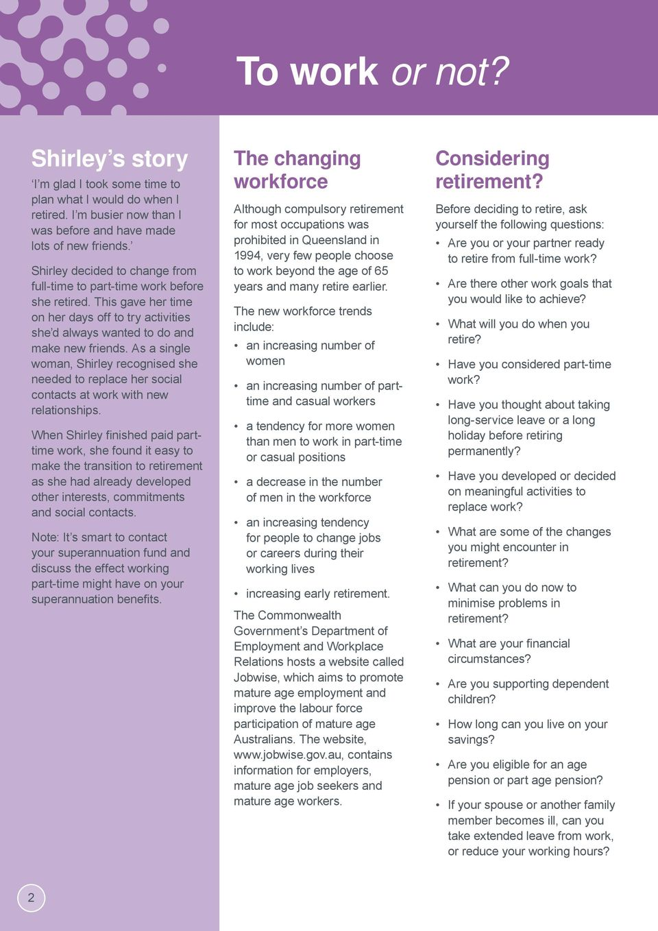 As a single woman, Shirley recognised she needed to replace her social contacts at work with new relationships.