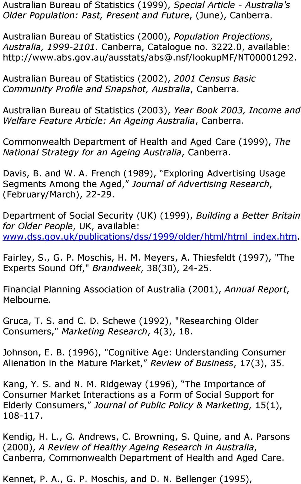 Australian Bureau of Statistics (2002), 2001 Census Basic Community Profile and Snapshot, Australia, Canberra.