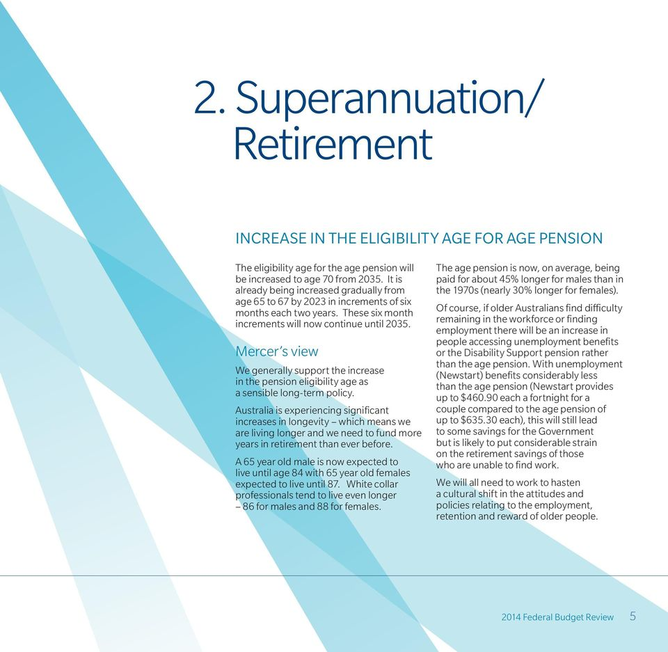 Mercer s view We generally support the increase in the pension eligibility age as a sensible long-term policy.