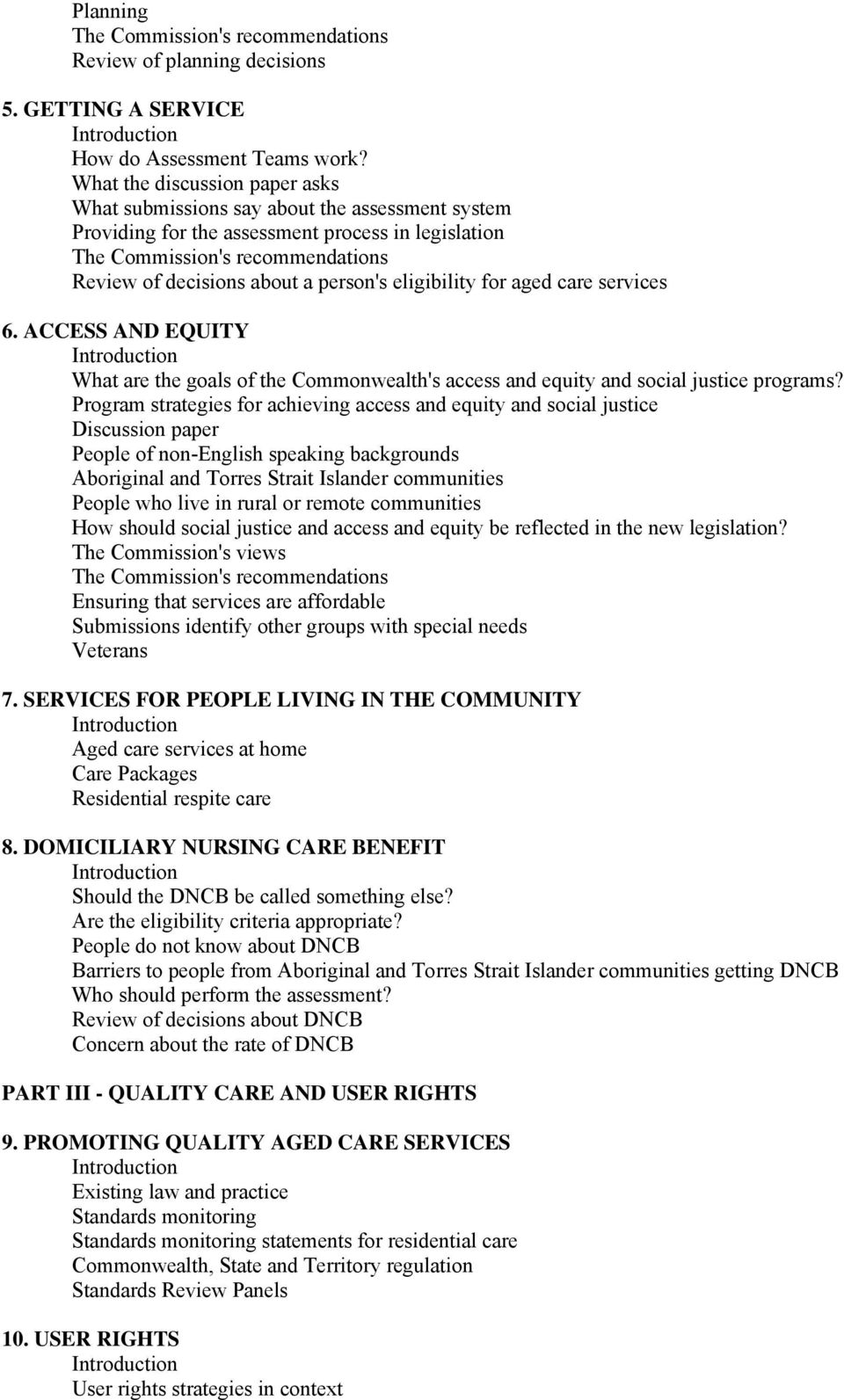 person's eligibility for aged care services 6. ACCESS AND EQUITY Introduction What are the goals of the Commonwealth's access and equity and social justice programs?