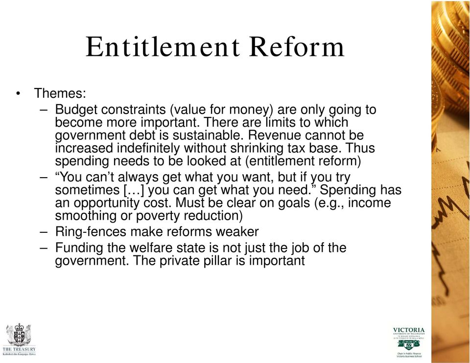 Thus spending needs to be looked at (entitlement reform) You can t always get what you want, but if you try sometimes [ ] you can get what you need.