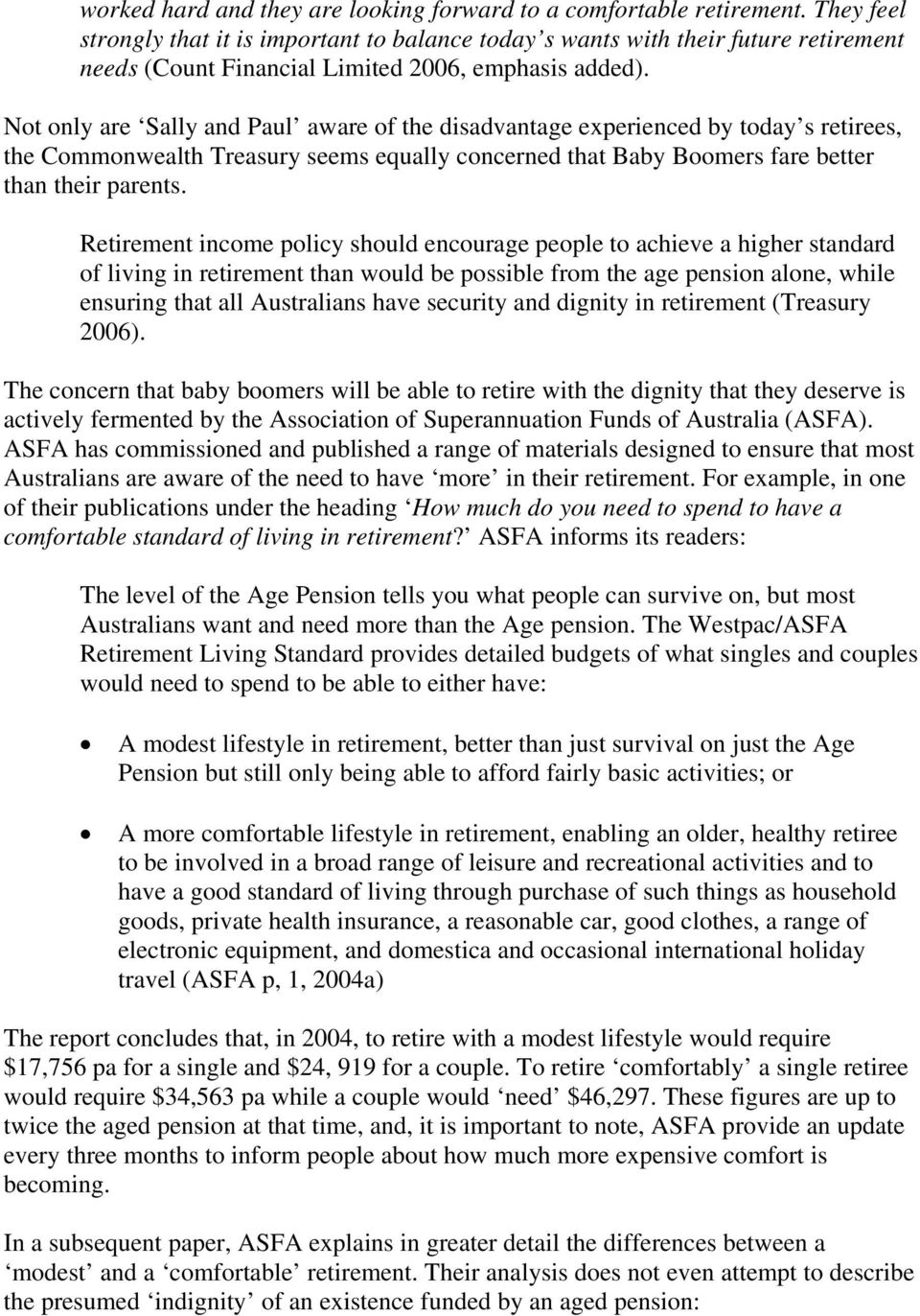 Not only are Sally and Paul aware of the disadvantage experienced by today s retirees, the Commonwealth Treasury seems equally concerned that Baby Boomers fare better than their parents.