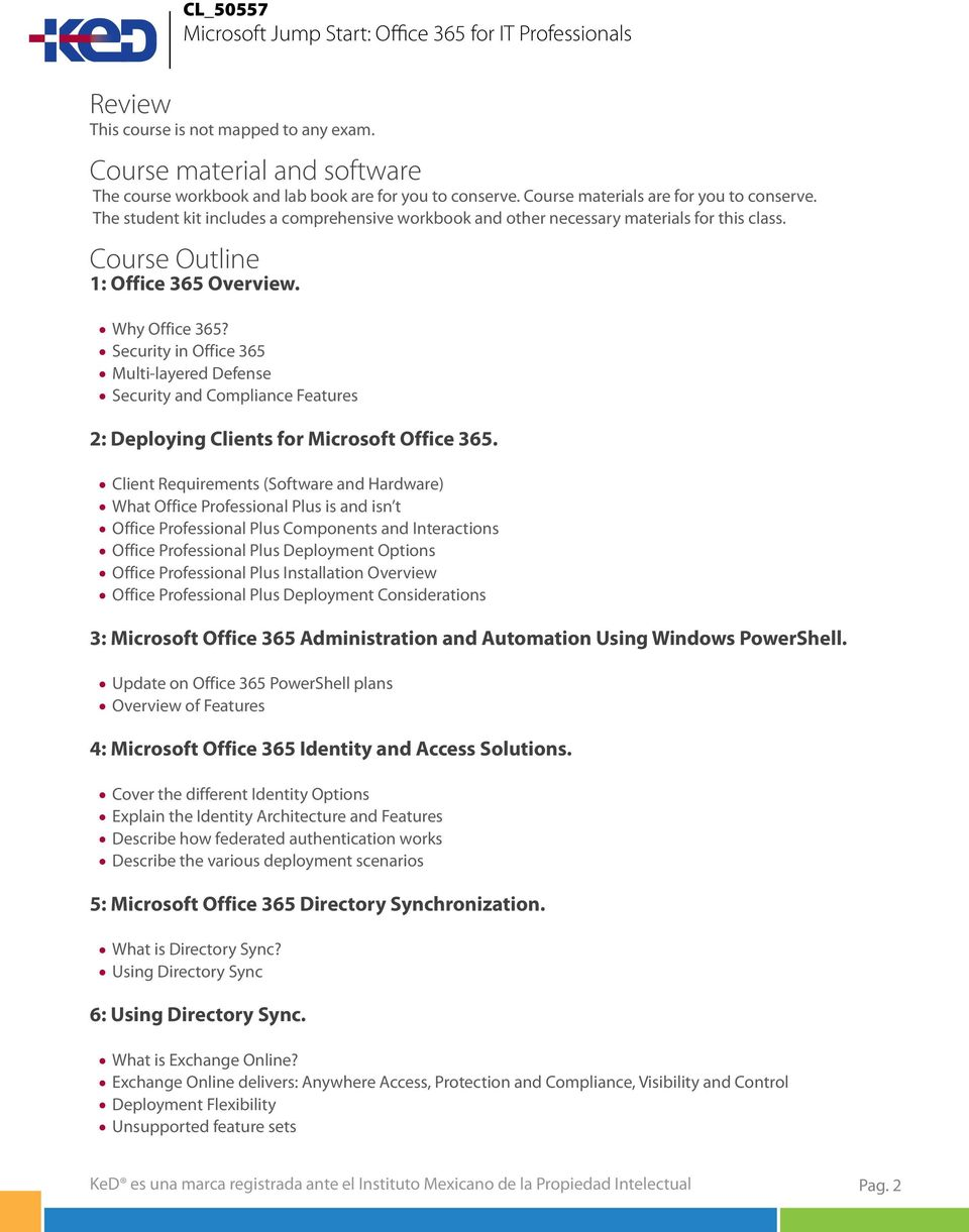 Security in Office 365 Multi-layered Defense Security and Compliance Features 2: Deploying Clients for Microsoft Office 365.