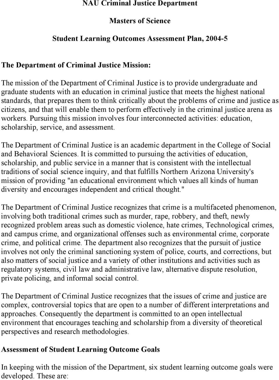 justice as citizens, and that will enable them to perform effectively in the criminal justice arena as workers.