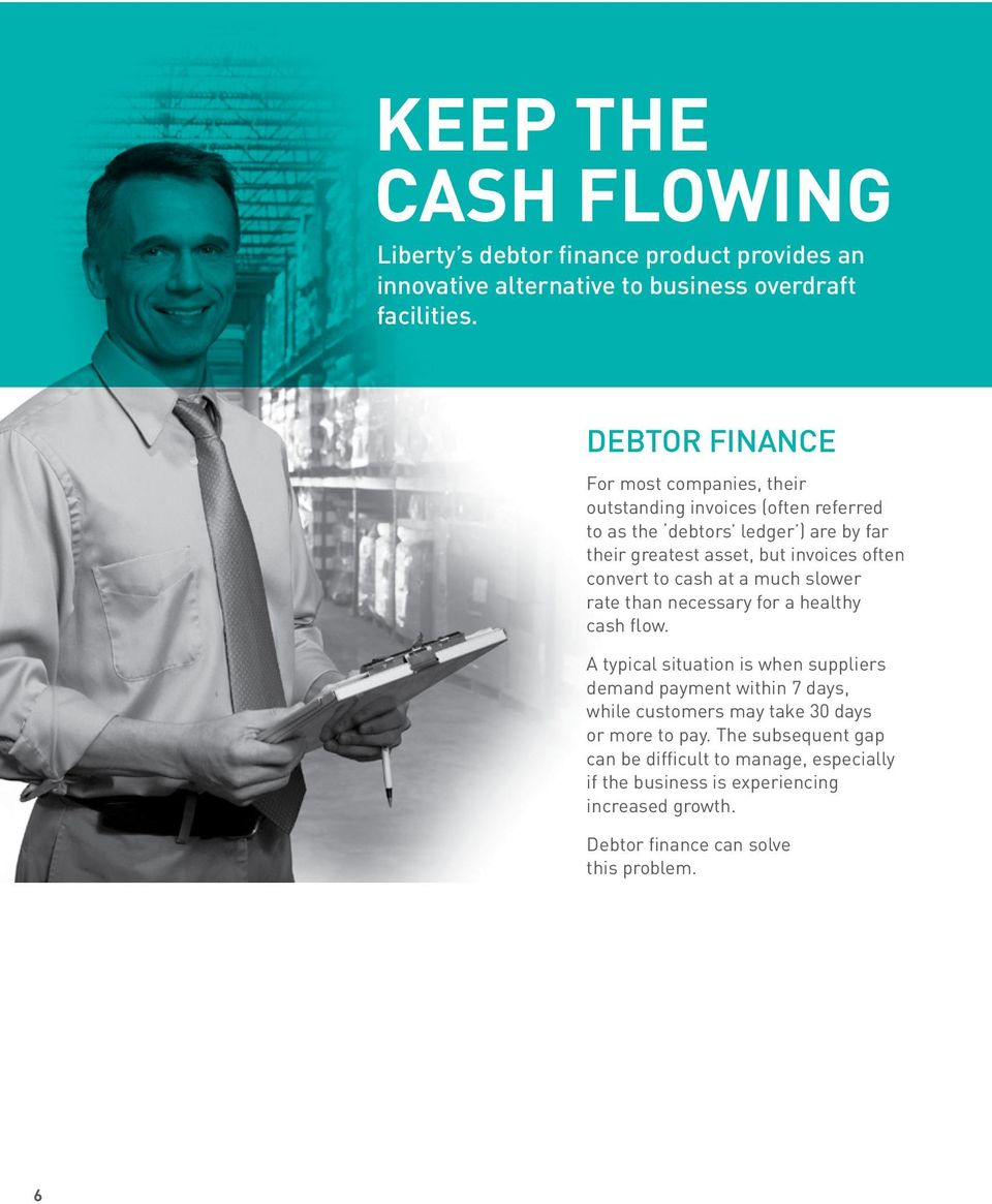 often convert to cash at a much slower rate than necessary for a healthy cash flow.