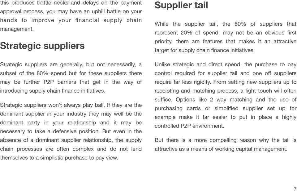supply chain finance initiatives. Strategic suppliers won t always play ball.